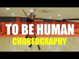 TO BE HUMAN by Sia ft Labrinth  Dance ROUTINE Video  @BrendonHansford Choreography