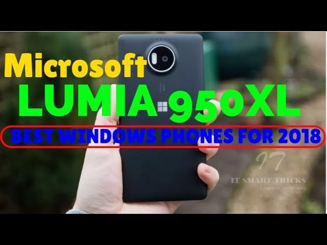 Microsoft Lumia 950 XL review Best Windows Phones for 2018