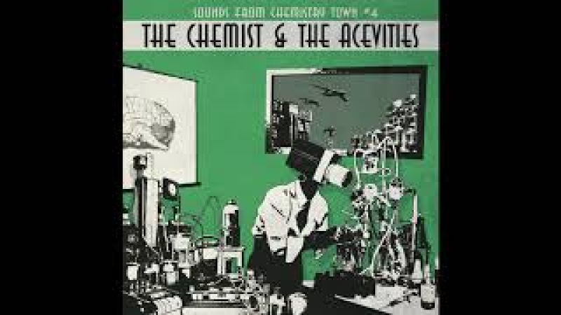 The Chemist the Acevities - Sounds from chemistry town 4 [Full]
