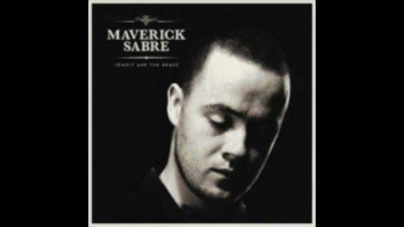 Maverick Sabre - I Can Never Be
