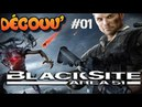 BlackSite Area 51 DECOUV PC part 1