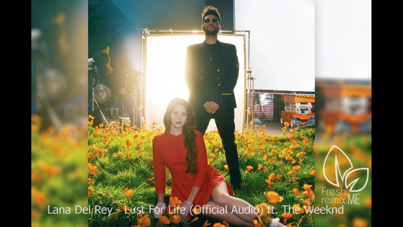 Lana Del Rey - Lust For Life (Official Audio) ft. The Weeknd Full HD [FRM]