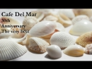 Cafe Del Mar - The very best of the 30th Anniversary (fine session)