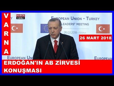 Cumhurbaşkanı Erdoğanın AB Zirvesinde Ortak Basın Açıklamaları 26.3.2018
