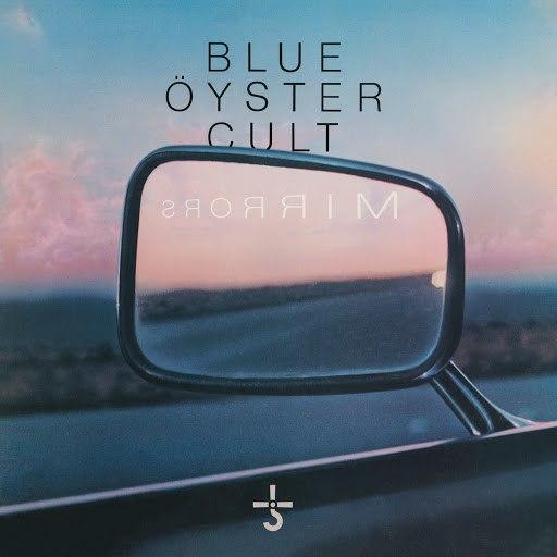 Blue Öyster Cult альбом Mirrors