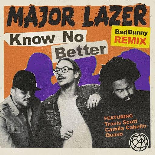 Major Lazer альбом Know No Better (feat. Travis Scott & Quavo) [Bad Bunny Remix]