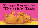 Shaggy Dog and the Terrible Itch by David Bedford Read Aloud online