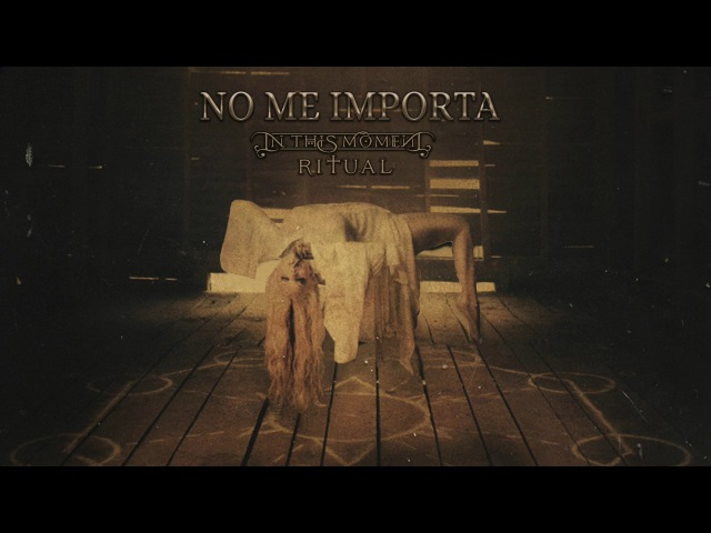 In This Moment - No Me Importa [Official Audio]