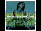 Dusko Gojkovic - Samba Tzigane