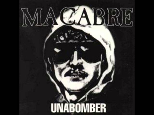 Macabre The Unabomber