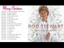Rod Stewart Christmas Songs 2018 ♪ღ♫ Rod Stewart Merry Christmas, Baby