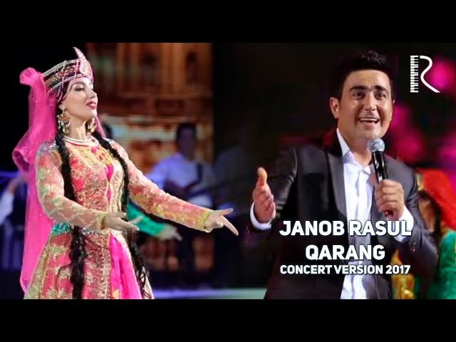 Janob Rasul - Qarang | Жаноб Расул - Каранг (concert version 2017)