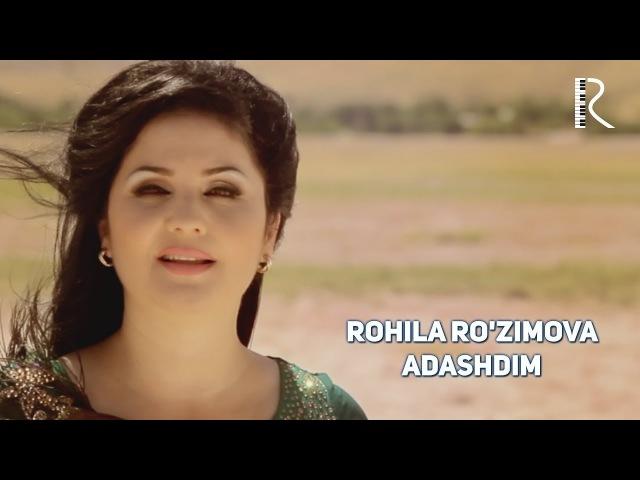 Rohila Ro'zimova - Adashdim | Рохила Рузимова - Адашдим
