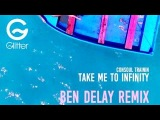 CONSOUL TRAININ - Take me to infinity (Ben Delay remix) Official