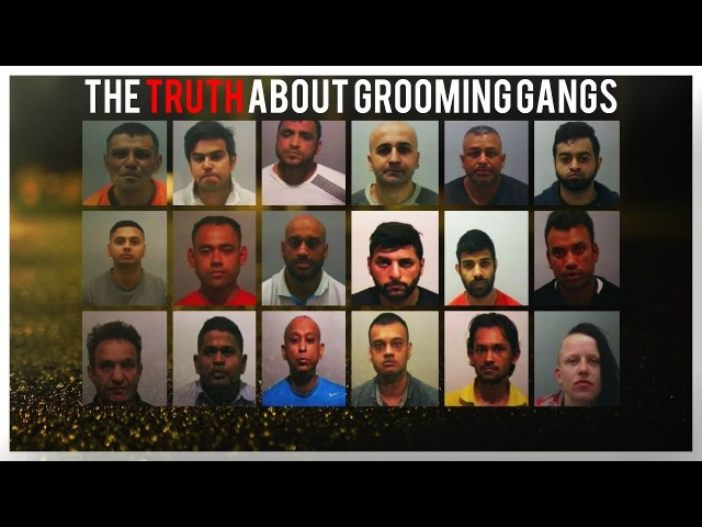 The TRUTH about grooming gangs in Britain