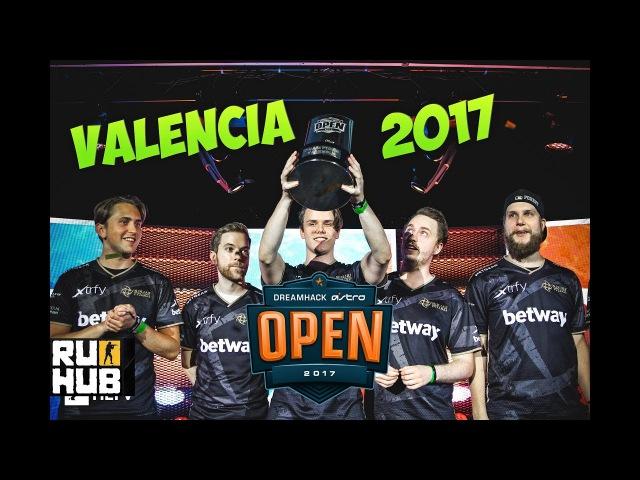 ЛУЧШЕЕ С DREAMHACK VALENCIA CS GO 2017