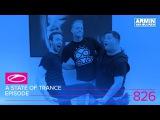 Armin van Buuren - A State of Trance 826 Hosted by Andrew Rayel &amp Orjan Nilsen (10.08.2017)