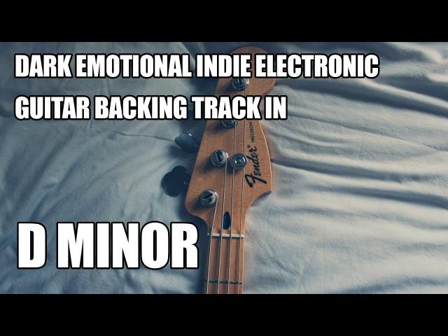 Dark Emotional Indie Electronic Instrumental In D Minor