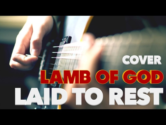 My cover of Laid to Rest by Lamb of God