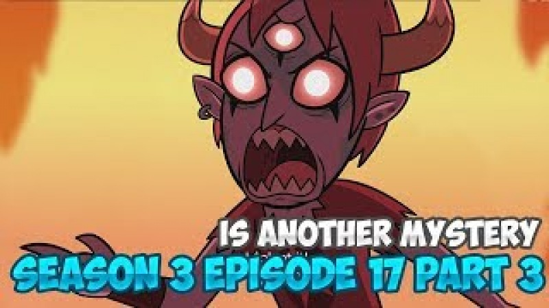 Star vs the forces of evil season 3 episode 17 part 3 | Is Another Mystery | СТАР ПРОТИВ СИЛ ЗЛА