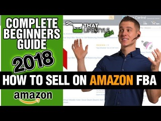 🤓 How To Sell On Amazon FBA For Beginners | The Complete A-Z Tutorial (2018)🌻