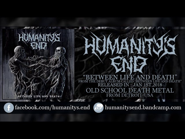 • HUMANITY'S END - Between Life And Death (Debut Single 2018) Old School Death Metal