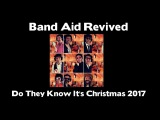 Band Aid Revived - Do they know It's Christmas 2017