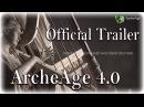 Archeage 4.0. - Official Trailer! Корея