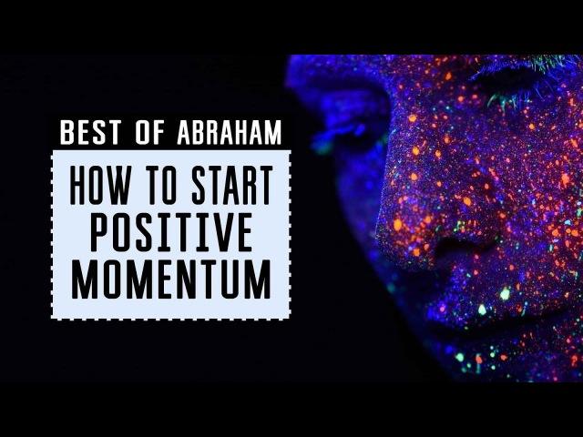 Positive momentum when life doesnt feel so good 🚀 Best of Abraham Hicks