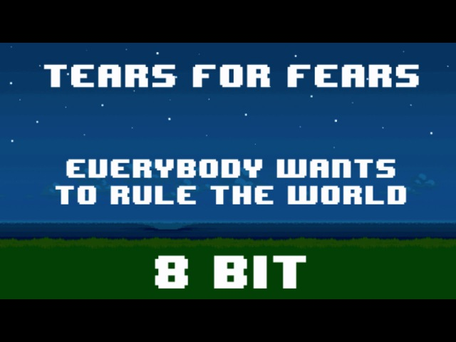 Tears For Fears - Everybody Wants To Rule The World - 8 Bit Version