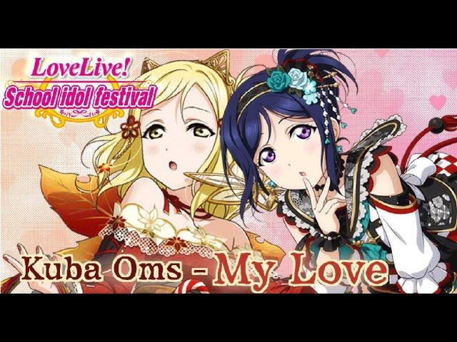 LLSIPKuba Oms - My Love (Custom Beatmap Festival CBF)
