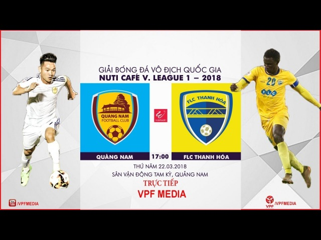 TRỰC TIẾP | Quảng Nam vs FLC Thanh Hóa | VÒNG 3 NUTI CAFE V LEAGUE 2018