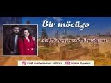 Asif Meherremov ft Mina Huseyn-Bir Mocuze
