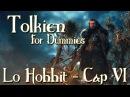 Lo Hobbit - Capitolo 6 - Dalla Padella Nella Brace - Tolkien For Dummies