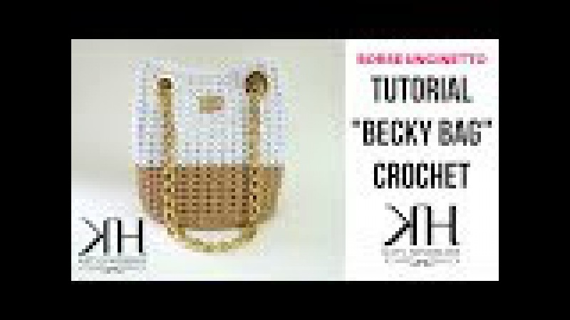 TUTORIAL Becky Bag UNCINETTO - BORSA CON OCCHIELLI - DIY BAG ● Katy Handmade
