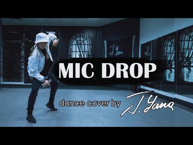 BTS (방탄소년단) - MIC Drop / dance cover by J.Yana