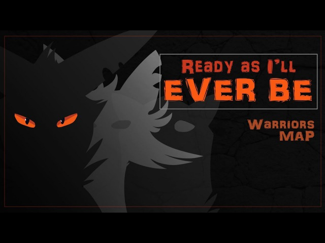 [Ready as I'll ever be] Warriors 1 MONTH MAP | 8/22 |