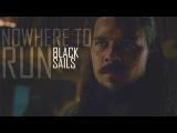 Black Sails  Nowhere To Run (MYO Round 1)