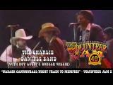 Charlie DanielsRoy AcuffBoxcar Willie - Wabash CannonballNight Train to Memphis - Volunteer Jam X