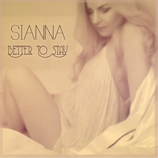 Sianna альбом Better to Stay