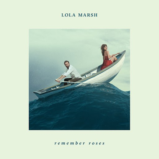 Lola Marsh альбом Remember Roses