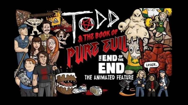 Тодд и Книга Чистого Зла: Конец Конца / Todd And The Book Of Pure Evil The End Of The End (2017)