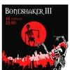 Boneshaker Party III 16.02