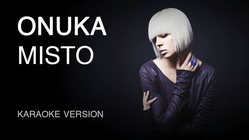 ONUKA - MISTO (Screen Demo Karaoke Video)