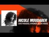 Nicole Moudaber - Cavo Paradiso, Mykonos (In The MOOD Podcast 173) 22-08-2017