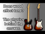 Does wood affect the sound or tone of an electric guitar the basic physics behind the answer.