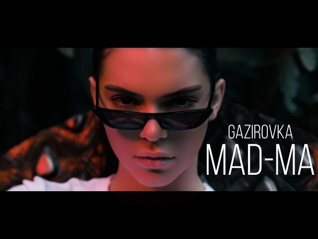 GAZIROVKA MAD MA