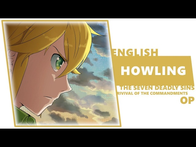 ENGLISH THE SEVEN DEADLY SINS S2 OP - Howling [Dima Lancaster]