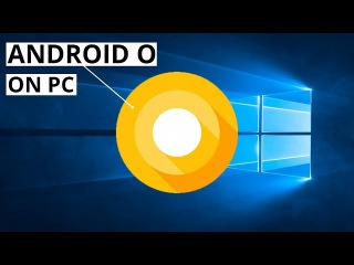 Install Android 8.0 Oreo on Windows/PC
