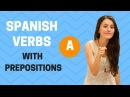 Spanish Verbs With Prepositions Preposition A2018